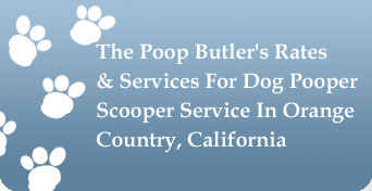 The Poop Butler's Services & Rates For Dog Pooper Scooper Service & Pet Waste Removal - Orange County, California