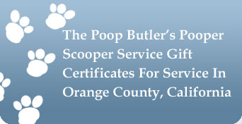 The Poop Butler's Pooper Scooper Service Gift Certificates For Service In Orange County, California